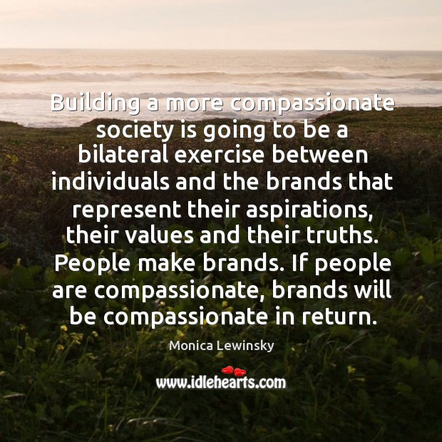 Building a more compassionate society is going to be a bilateral exercise Image