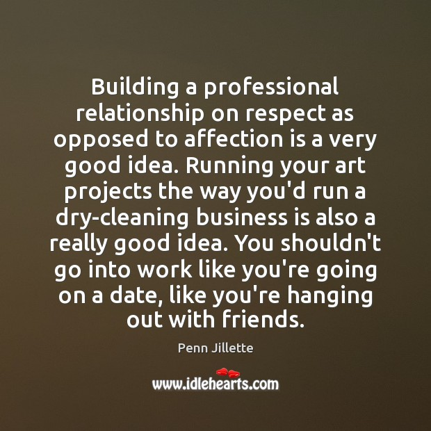 Building A Professional Relationship On Respect As Opposed To