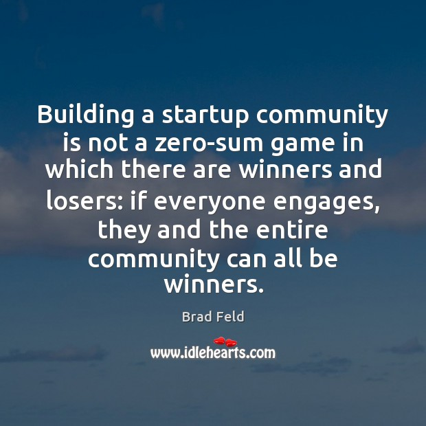 Image, Building a startup community is not a zero-sum game in which there