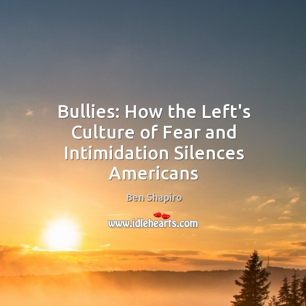 Image, Bullies: How the Left's Culture of Fear and Intimidation Silences Americans