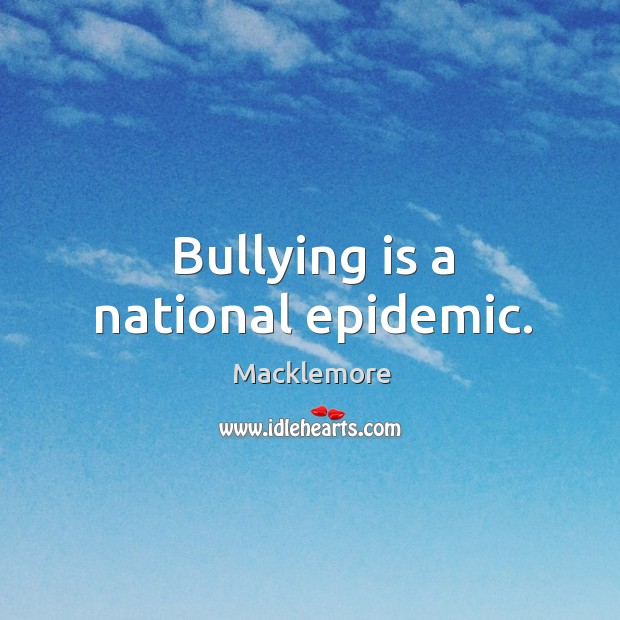 Bullying is a national epidemic. Image