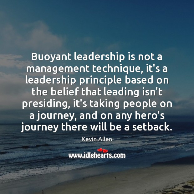 Image, Buoyant leadership is not a management technique, it's a leadership principle based