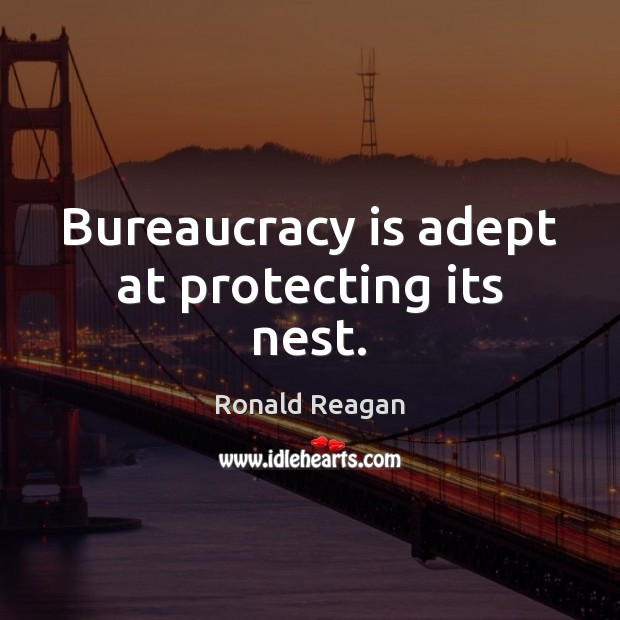 Image, Bureaucracy is adept at protecting its nest.