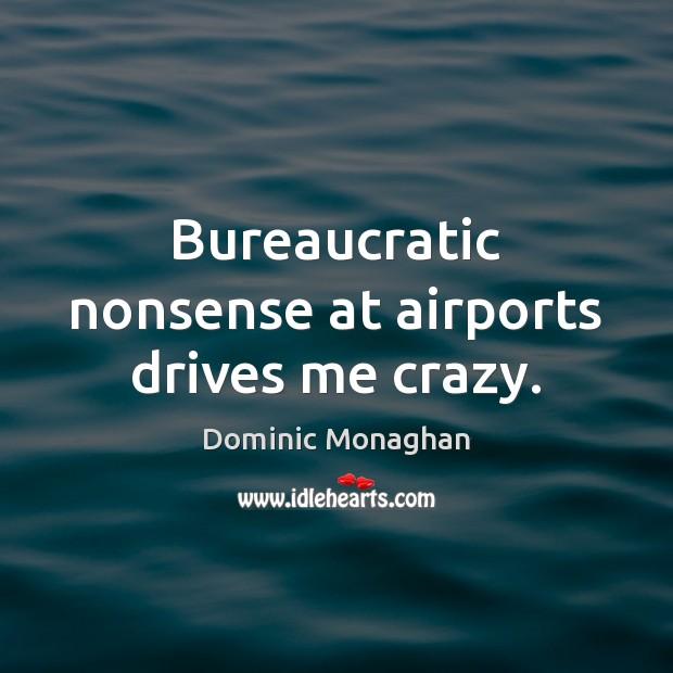 Bureaucratic nonsense at airports drives me crazy. Image