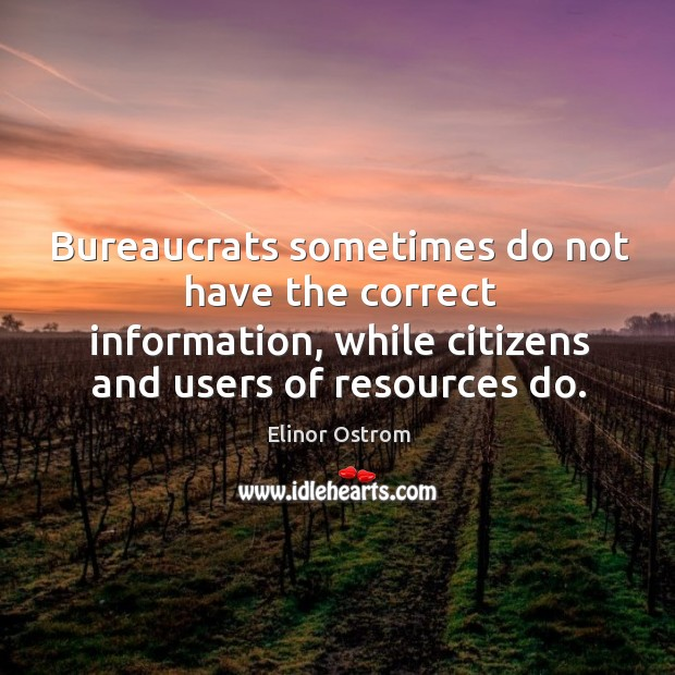 Image, Bureaucrats sometimes do not have the correct information, while citizens and users