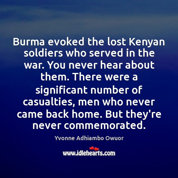 Image, Burma evoked the lost Kenyan soldiers who served in the war. You