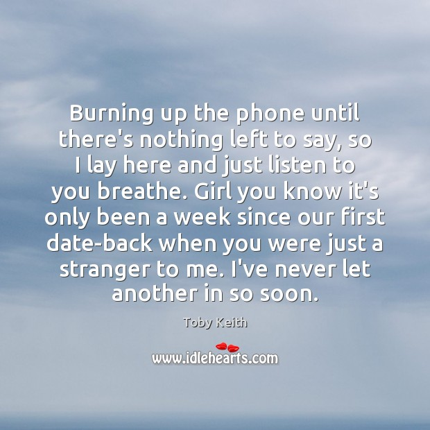 Burning up the phone until there's nothing left to say, so I Image