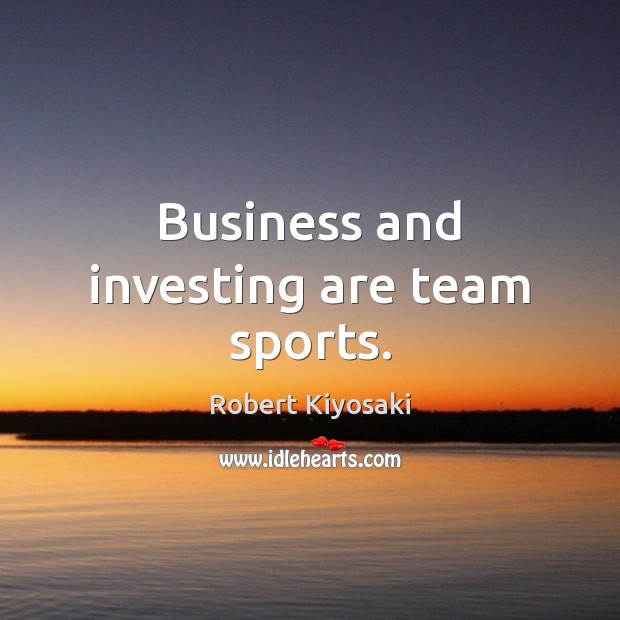 Business and investing are team sports. Sports Quotes Image