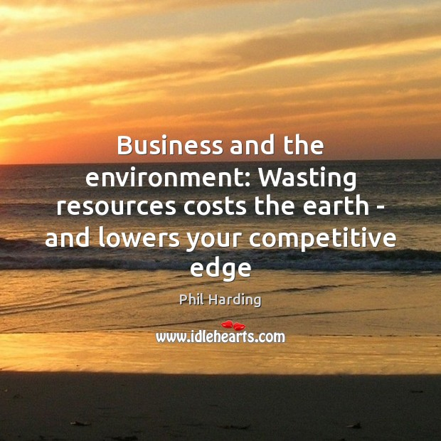 Image, Business and the environment: Wasting resources costs the earth – and lowers