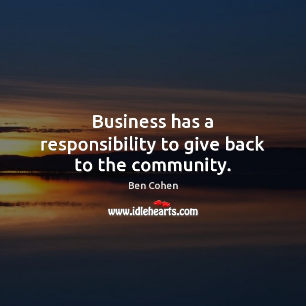 Image, Business has a responsibility to give back to the community.