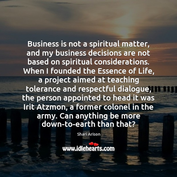 Business is not a spiritual matter, and my business decisions are not Shari Arison Picture Quote