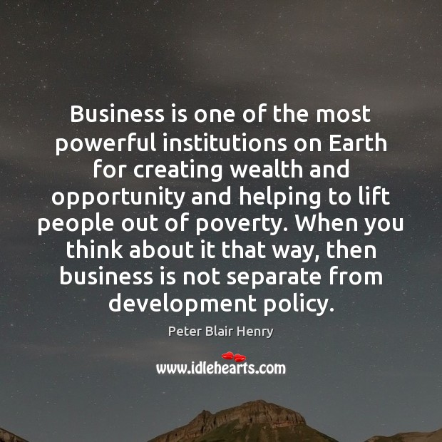 Image, Business is one of the most powerful institutions on Earth for creating