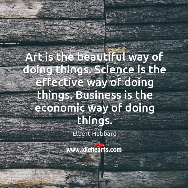 Business is the economic way of doing things. Image