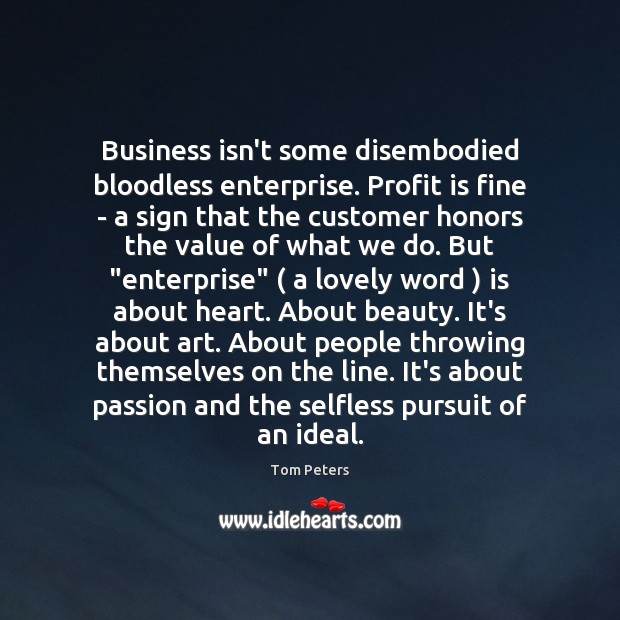 Business isn't some disembodied bloodless enterprise. Profit is fine – a sign Image