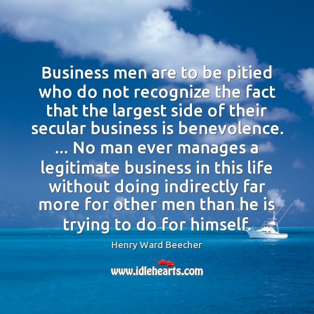 Image, Business men are to be pitied who do not recognize the fact
