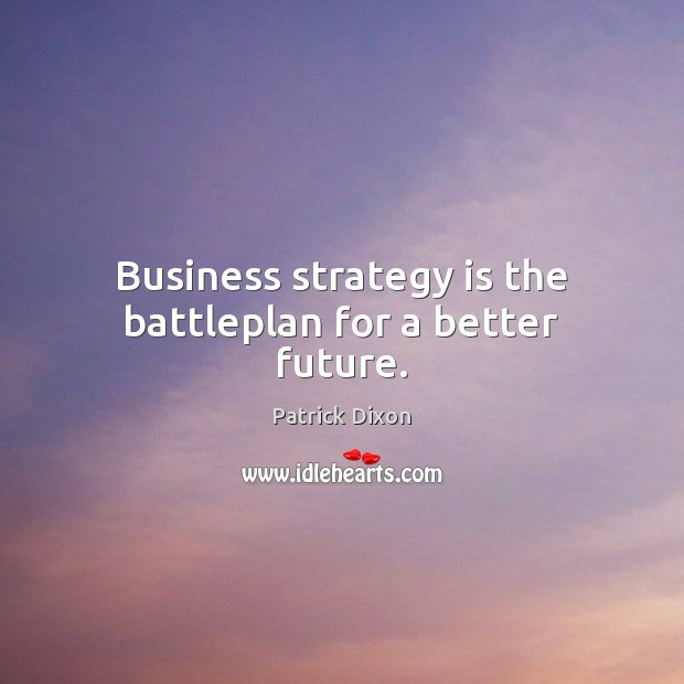 Business strategy is the battleplan for a better future. Image