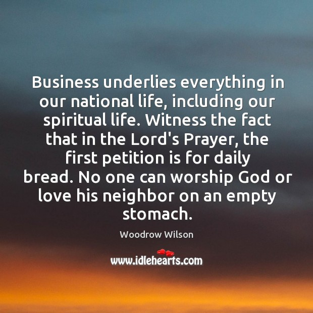 Image, Business underlies everything in our national life, including our spiritual life. Witness