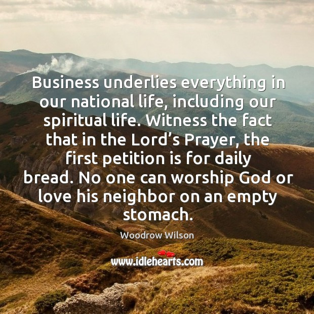 Image, Business underlies everything in our national life