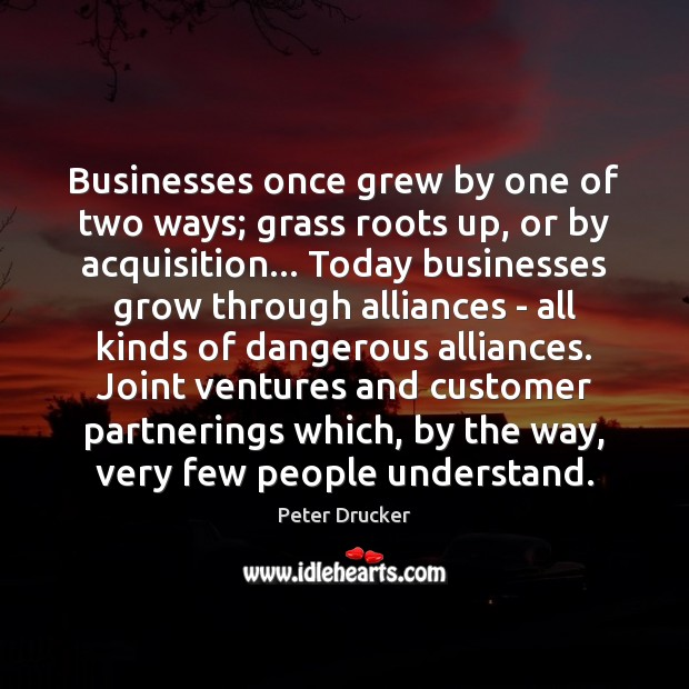 Businesses once grew by one of two ways; grass roots up, or Image
