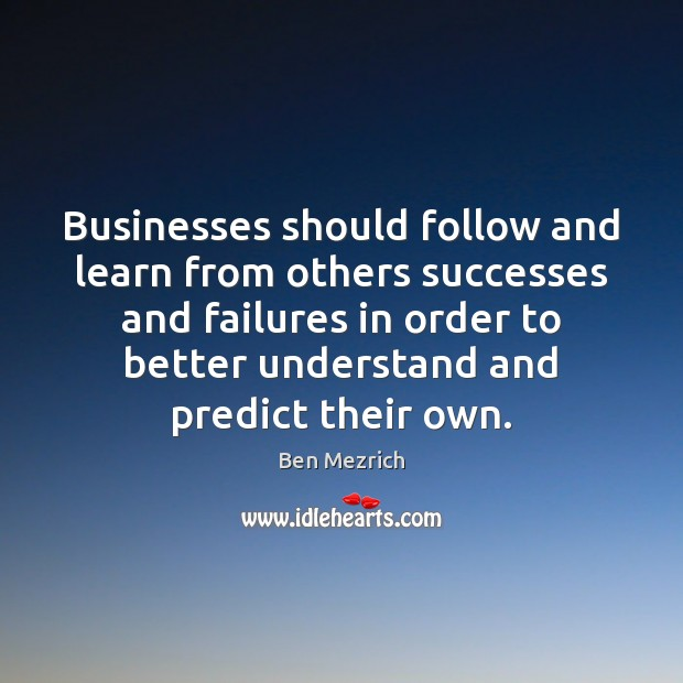 Image, Businesses should follow and learn from others successes and failures in order