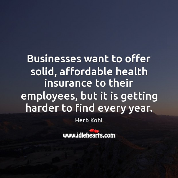 Image, Businesses want to offer solid, affordable health insurance to their employees, but