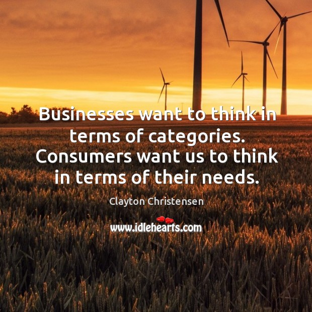 Image, Businesses want to think in terms of categories. Consumers want us to
