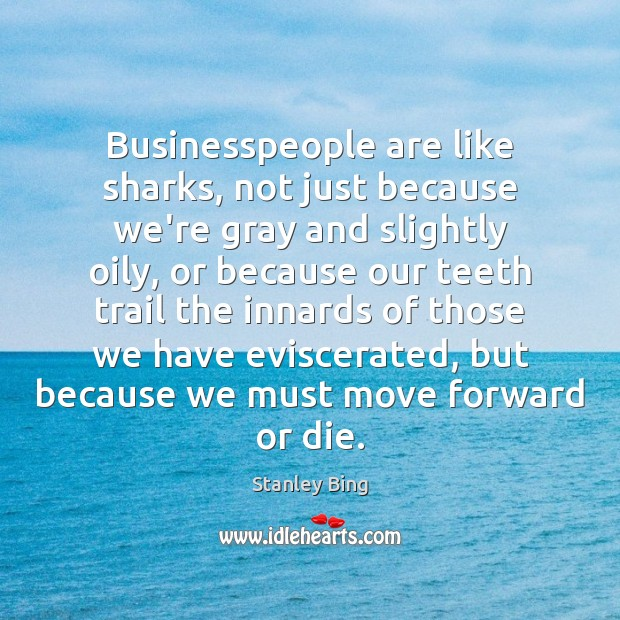 Image, Businesspeople are like sharks, not just because we're gray and slightly oily,
