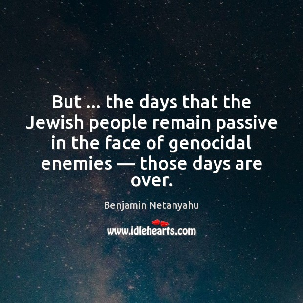 Image, But … the days that the Jewish people remain passive in the face