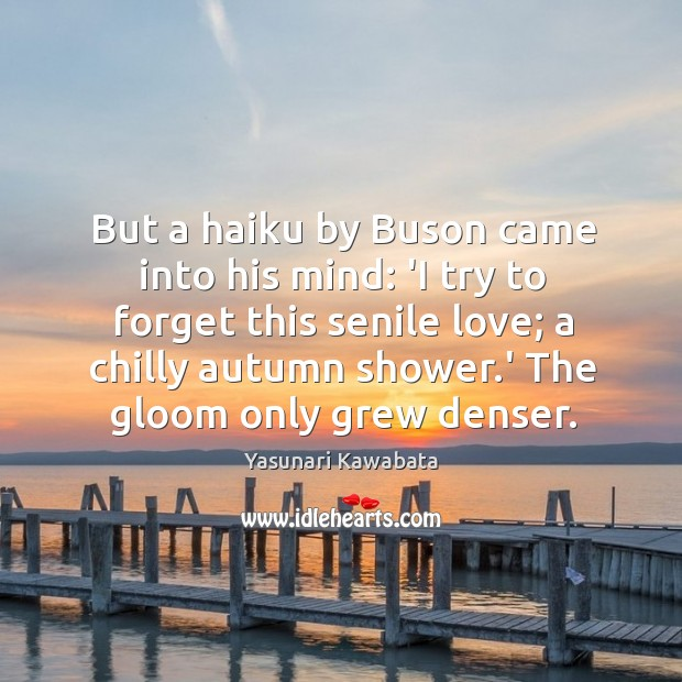 But a haiku by Buson came into his mind: 'I try to Image