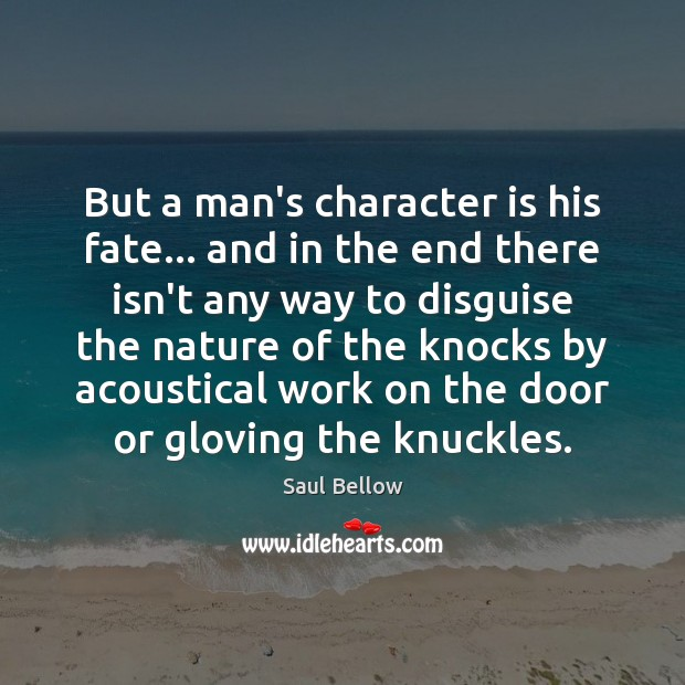 But a man's character is his fate… and in the end there Image