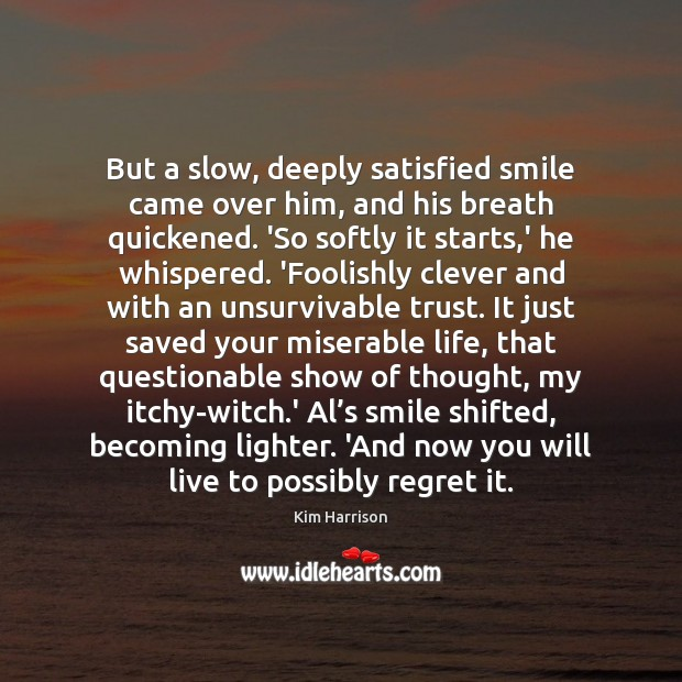 Image, But a slow, deeply satisfied smile came over him, and his breath