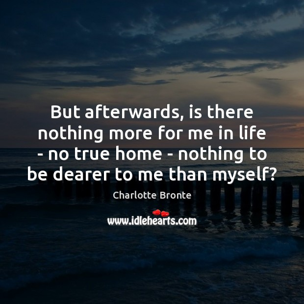 But afterwards, is there nothing more for me in life – no Image