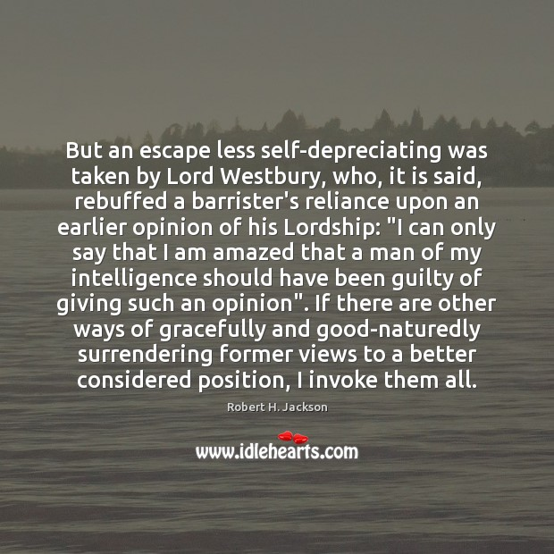Image, But an escape less self-depreciating was taken by Lord Westbury, who, it