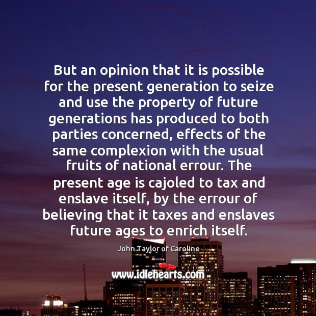 Image, But an opinion that it is possible for the present generation to