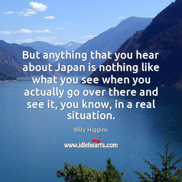Image, But anything that you hear about Japan is nothing like what you