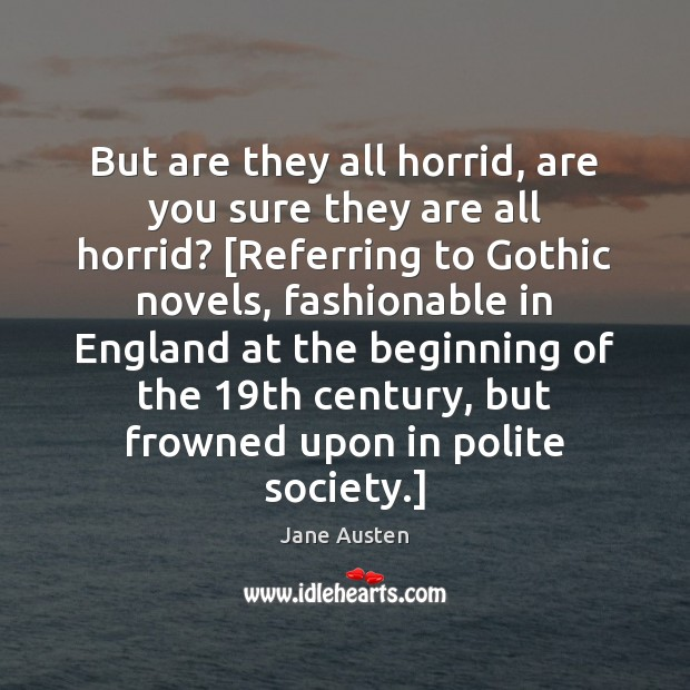 But are they all horrid, are you sure they are all horrid? [ Image