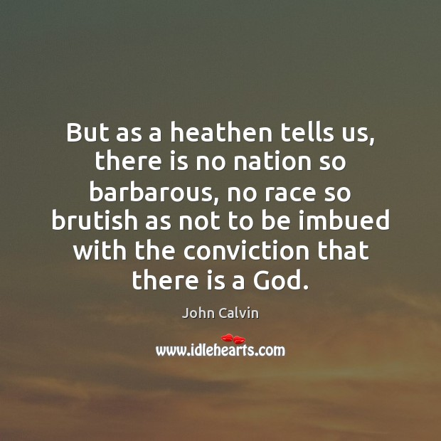 But as a heathen tells us, there is no nation so barbarous, Image