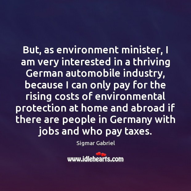 But, as environment minister, I am very interested in a thriving German Image