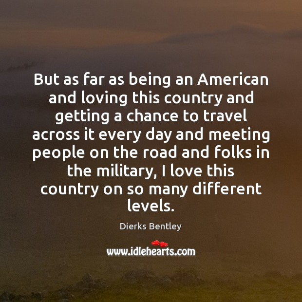 But as far as being an American and loving this country and Image