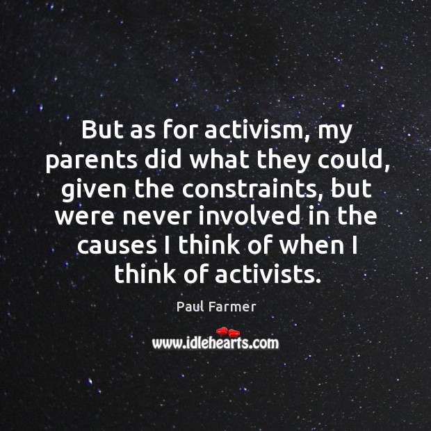 Image, But as for activism, my parents did what they could, given the constraints