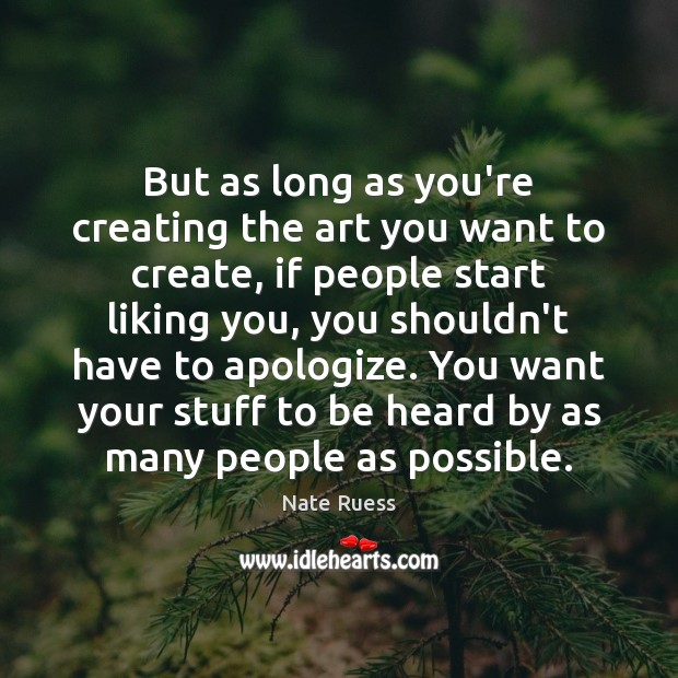 But as long as you're creating the art you want to create, Image