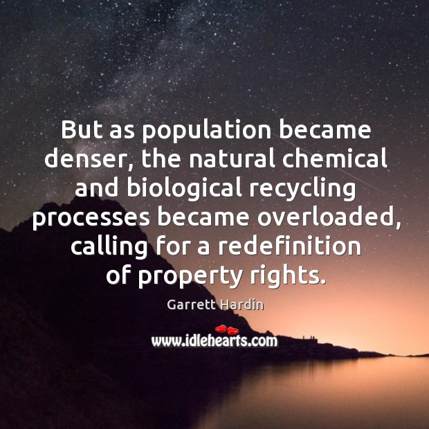 But as population became denser, the natural chemical and biological recycling processes Image