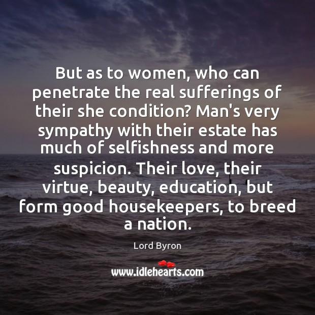 Image, But as to women, who can penetrate the real sufferings of their