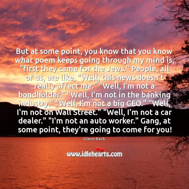 But at some point, you know that you know what poem keeps Glenn Beck Picture Quote