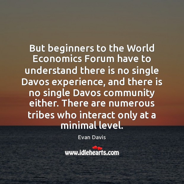 Image, But beginners to the World Economics Forum have to understand there is