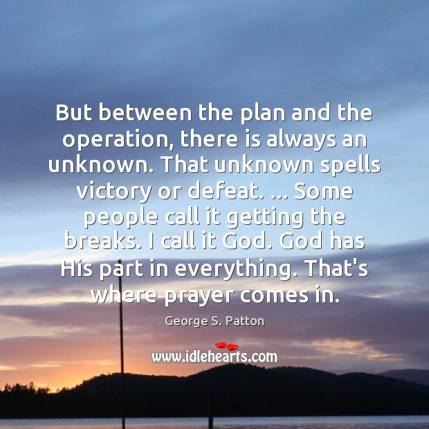 But between the plan and the operation, there is always an unknown. Image