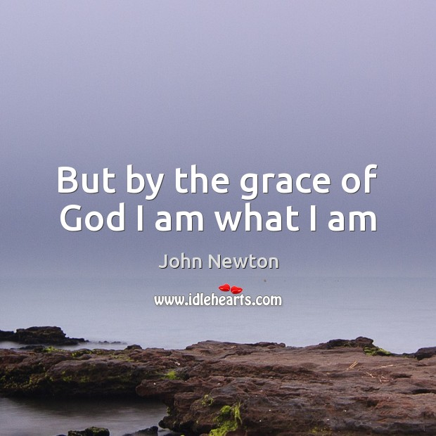 Image, But by the grace of God I am what I am