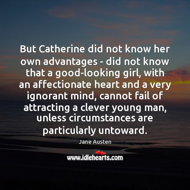 Image, But Catherine did not know her own advantages – did not know