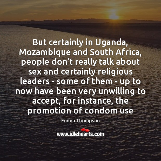 Image, But certainly in Uganda, Mozambique and South Africa, people don't really talk