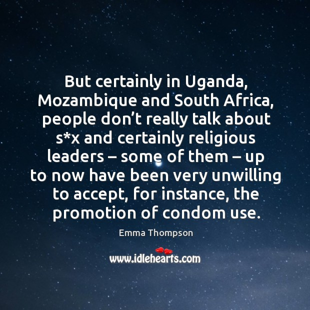 Image, But certainly in uganda, mozambique and south africa, people don't really